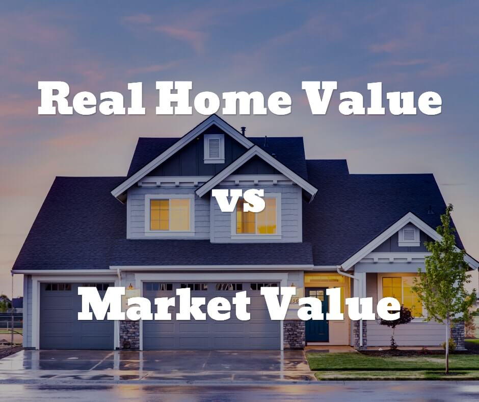 Real Home Value Vs Market Value1-min
